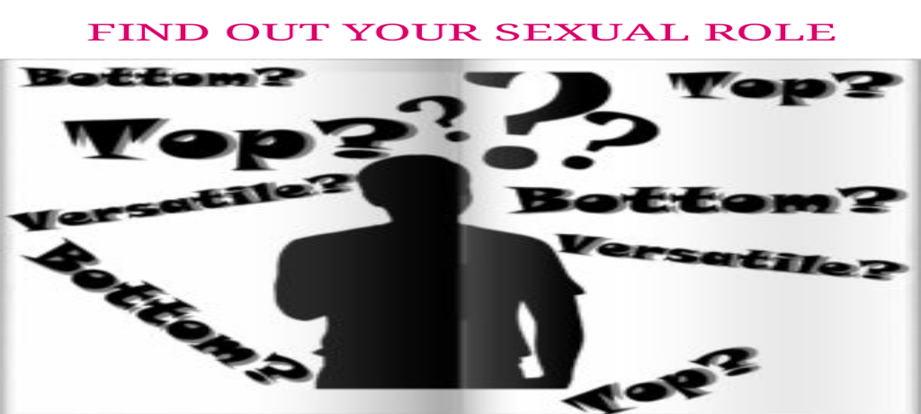 TOP BOTTOM VERSATILE – FIND OUT YOUR SEXUAL ROLE
